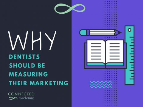 Why dentist should be measuring their marketing
